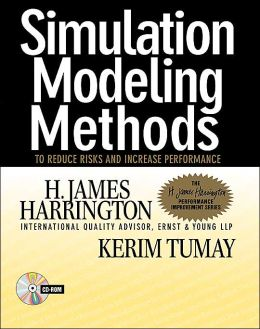 Simulation Modeling Methods: To Reduce Risks and Increase Performance (CD-ROM Included)