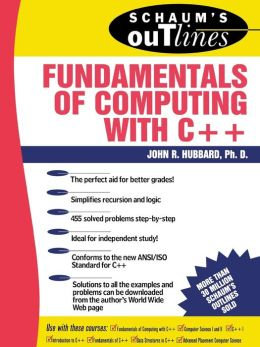 Schaum's Outline of Fundamentals of Computing with C++