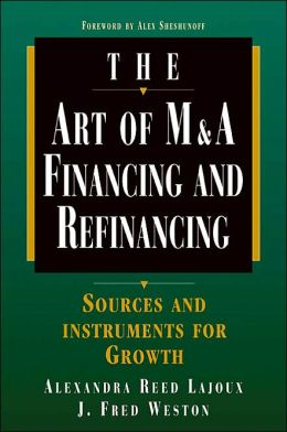 The Art of M&A Financing and Refinancing: Sources and Instruments for Growth