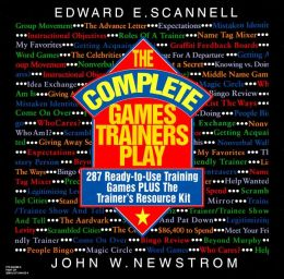 The Complete Games Trainers Play: Experiential Learning Exercises