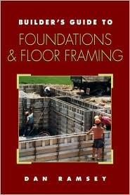 Builder's Guide to Foundations and Floor Framing