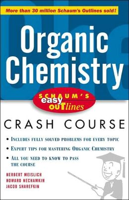 Schaum's Easy Outlines of Organic Chemistry: Crash Course