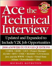 Ace the Technical Interview: Includes Y2k Job Opportunities
