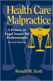 Health Care Malpractice: A Primer on Legal Issues for Professionals