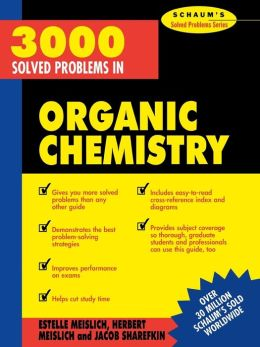 Schaum's 3000 Solved Problems in Organic Chemistry