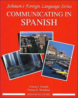 Communicating in Spanish (Advanced Level)