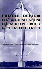 Fatigue Design of Aluminun Components and Structures