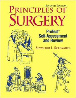 Principles of Surgery: PreTest Self-Assessment and Review (Pretest Series)