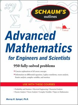 Schaum's Outline of Advanced Mathematics for Engineers & Scientists