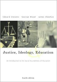 Justice,Ideology,and Education: An Introduction to the Social Foundations of Education