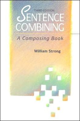 Sentence Combining: A Composing Book