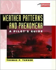 Weather Patterns and Phenomena: A Pilots Guide