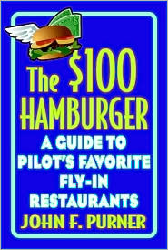 The $100 Hamburger: A Guide to Pilot's Favorite Fly-In Restaurants