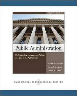 Public Administration: Politics and Law in the Public Sector. David Rosenbloom, Robert Kravchuk