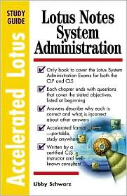 Accelerated Lotus System Administration,Study Guide (Exam 190-174/190-275)