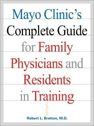 Mayo Clinic's Complete Guide for Family Physicians & Residents in Training