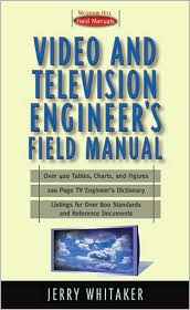 Video and Television Engineer's Field Manual