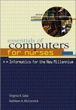 Essentials of Computers for Nurses: Informatics for the New Millennium