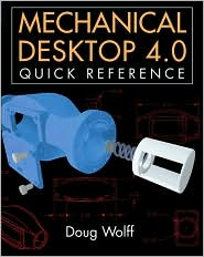 Mechanical Desktop 4.0 Quick Reference