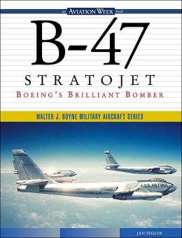 B-47 Stratojet: Boeing's Brilliant Bomber