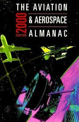 The Aviation and Aerospace Almanac: An Aviation Week Book