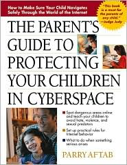 The Parent's Guide to Protecting Your Children in Cyberspace