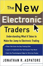 The New Electronic Traders: Understanding What It Takes to Make the Jump to Electronic Trading