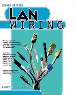 LAN Wiring: An Illustrated Network Cabling Guide, 2nd Edition
