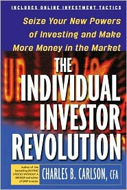 The Individual Investor Revolution: Seize Your New Powers of Investing and Make More Money in the Market