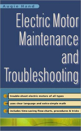 Electric Motor Maintenance And Troubleshooting Edition 1 By Augie Hand 9780071363594