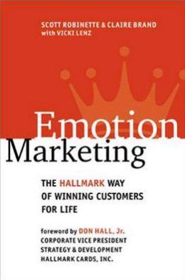Emotion Marketing: The Hallmark Way of Winning Customers for Life