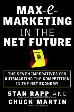 Max-E-Marketing in the Net Future: The Seven Imperatives for Outsmarting the Competition