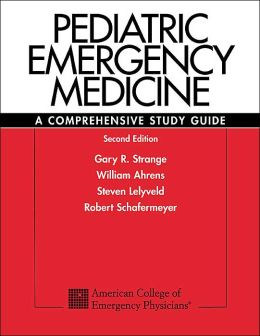 Pediatric Emergency Medicine : A Comprehensive Study Guide