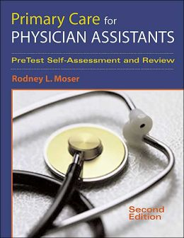 Primary Care for Physician Assistants: Self-Assessment and Review