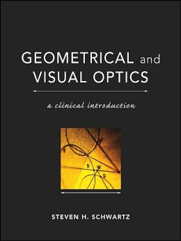 Geometrical and Visual Optics : A Clinical Introduction