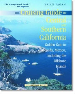 Cruising Guide to Central and Southern California: Golden Gate to Ensenada, Mexico, Including the Offshore Islands