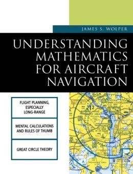 Understanding Mathematics For Aircraft Navigation