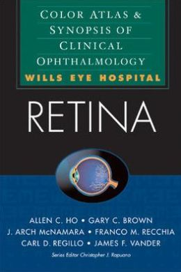 Retina: Color Atlas & Synopsis of Clinical Ophthalmology (Wills Eye Hospital Series)