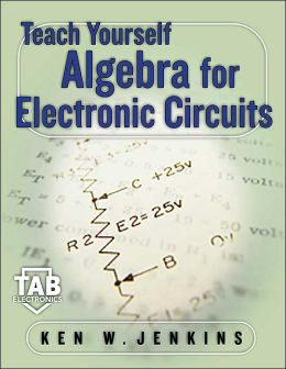 Teach Yourself Algebra for Electronic Circuits
