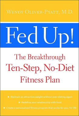 Fed Up!: The Breakthrough Ten-Step, No-Diet Fitness Plan