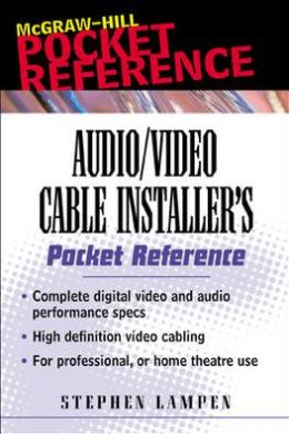Audio/Video Cable Installer's Pocket Guide (Pocket Reference Series)