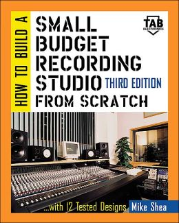 How to Build a Small Budget Recording Studio from Scratch : With 12 Tested Designs