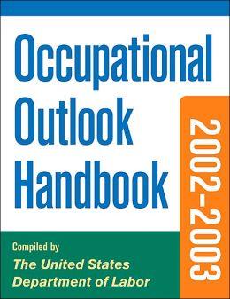 Occupational Outlook Handbook, 2002-2003 Edition