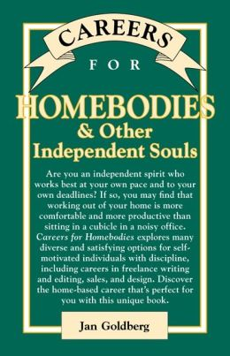 Careers for Homebodies and Other Independent Souls