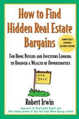 How To Find Hidden Real Estate Bargains 2/E