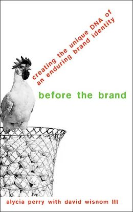 Before the Brand: Creating the Unique DNA of an Enduring Brand Identity