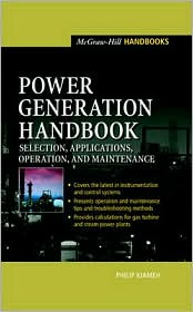 Power Generation Handbook: Selection, Applications, Operation, Maintenance