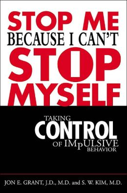 Stop Me because I Can't Stop Myself : Taking Control of Impulsive Behavior