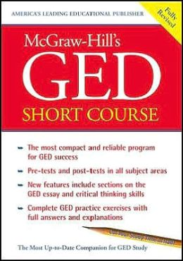 McGraw-Hill's GED Short Course : The Most Compact and Reliable Program for GED Success