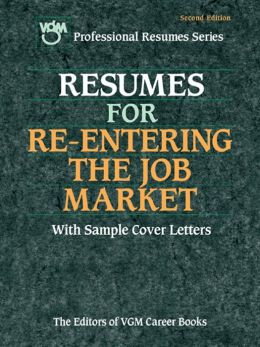 Resumes for Re-entering the Job Market, Second Edition